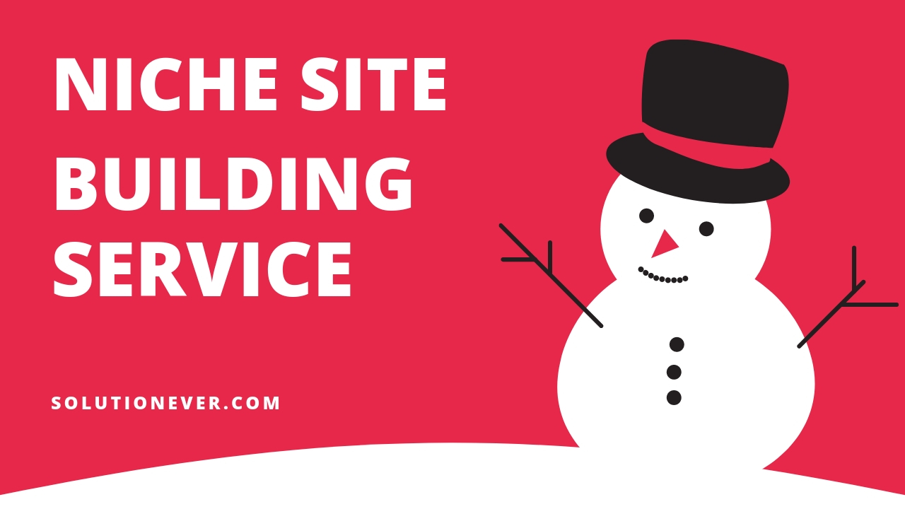 Niche site building service by solutionever
